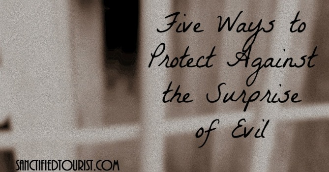 Usually evil surprises us in the worst possible way so it is a good idea to be prepared with these five ways of protection...with free printable bookmark.