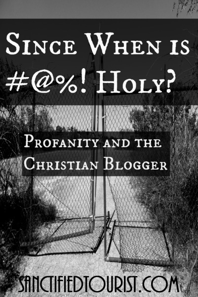 "Profanity on some Christian blogs is a cultural trend that I want to make a comment on. This post is about Jesus followers...His teachers... the ones He has sent out... who deliberately chose their words and type them on the page. Then when editing, they say to themselves, ""This is a good idea. I think these words will make my point."""