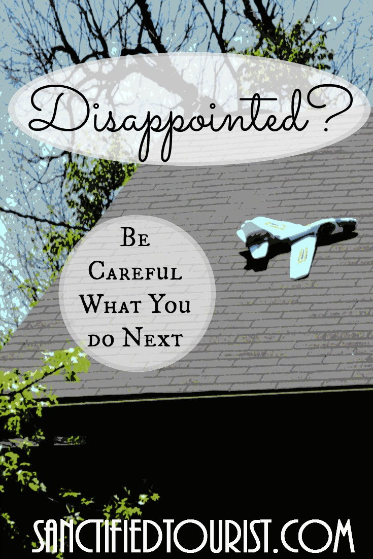 Disappointed? Life not turning out quite like you planned? Heed this warning y'all! Be careful what you do next.